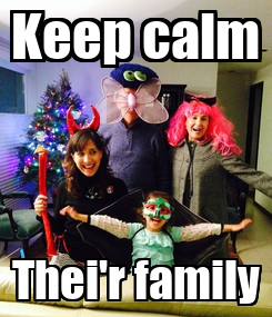 Poster: Keep calm Thei'r family