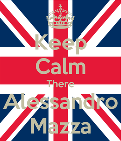 Poster: Keep Calm There Alessandro Mazza