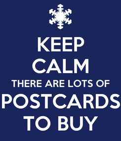Poster: KEEP CALM THERE ARE LOTS OF POSTCARDS TO BUY