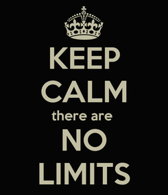 Poster: KEEP CALM there are  NO LIMITS