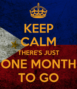 Poster: KEEP CALM THERE'S JUST ONE MONTH TO GO