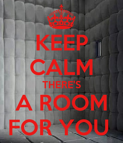 Poster: KEEP CALM THERE'S A ROOM FOR YOU