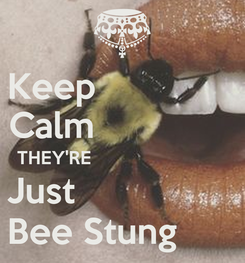 Poster: Keep               Calm               THEY'RE                           Just                 Bee Stung