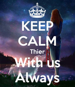 Poster: KEEP CALM Thier With us Always