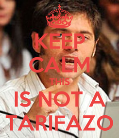 Poster: KEEP CALM THIS IS NOT A TARIFAZO
