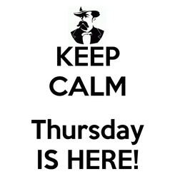 Poster: KEEP CALM  Thursday IS HERE!