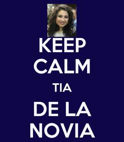 Poster: KEEP CALM TIA DE LA NOVIA