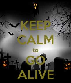 Poster: KEEP CALM to GO ALIVE