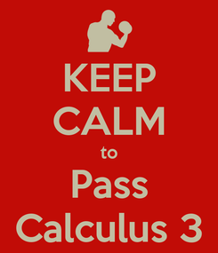 Poster: KEEP CALM to Pass Calculus 3