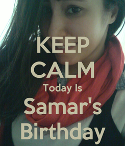 Poster: KEEP CALM Today Is Samar's Birthday