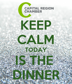 Poster: KEEP CALM TODAY IS THE  DINNER