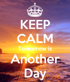 Poster: KEEP CALM Tomorrow is Another Day