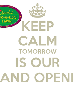 Poster: KEEP CALM TOMORROW IS OUR GRAND OPENING