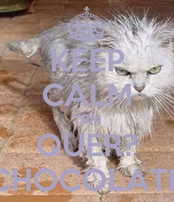 Poster: KEEP CALM TPM QUER? CHOCOLATE