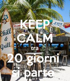 Poster: KEEP CALM tra 20 giorni  si parte
