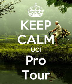 Poster: KEEP CALM UCI Pro Tour
