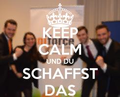 Poster: KEEP CALM UND DU SCHAFFST DAS