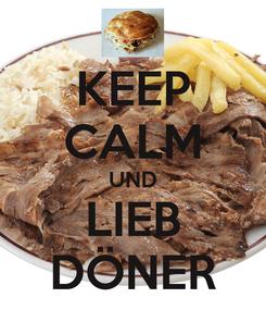 Poster: KEEP CALM UND LIEB DÖNER