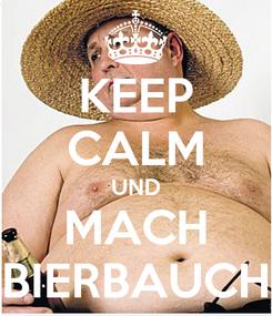 Poster: KEEP CALM UND MACH BIERBAUCH