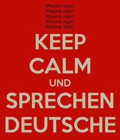Poster: KEEP CALM UND SPRECHEN DEUTSCHE