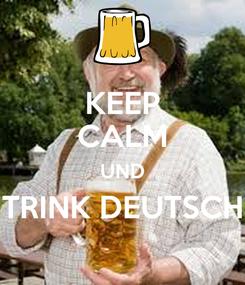 Poster: KEEP CALM UND TRINK DEUTSCH