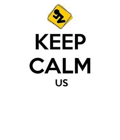 Poster: KEEP CALM  US