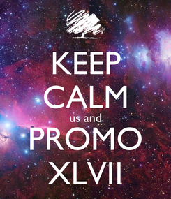 Poster: KEEP CALM us and PROMO XLVII