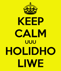 Poster: KEEP CALM UUU HOLIDHO LIWE