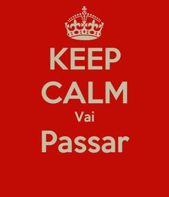 Poster: KEEP CALM Vai Passar