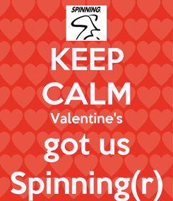 Poster: KEEP CALM Valentine's got us Spinning(r)