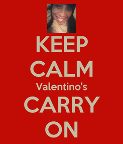 Poster: KEEP CALM Valentino's CARRY ON
