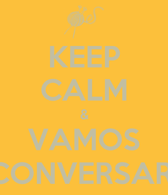 Poster: KEEP CALM & VAMOS CONVERSAR!