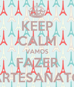 Poster: KEEP CALM VAMOS FAZER ARTESANATO