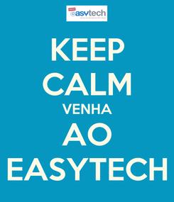 Poster: KEEP CALM VENHA AO EASYTECH