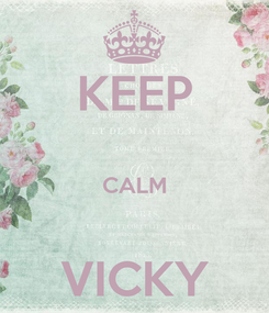 Poster: KEEP  CALM  VICKY