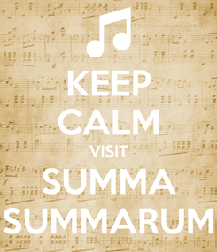 Poster: KEEP CALM VISIT SUMMA SUMMARUM
