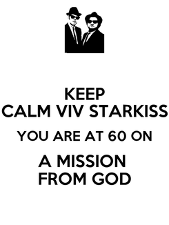 Poster: KEEP CALM VIV STARKISS YOU ARE AT 60 ON A MISSION  FROM GOD