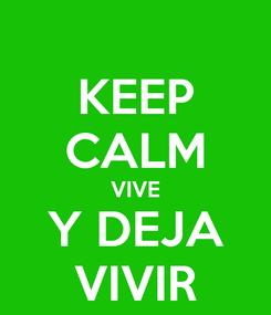 Poster: KEEP CALM VIVE Y DEJA VIVIR