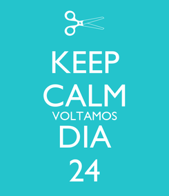 Poster: KEEP CALM VOLTAMOS DIA 24