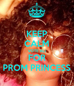 Poster: KEEP CALM VOTE ALI FOR PROM PRINCESS
