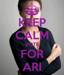 Poster: KEEP CALM VOTE FOR ARI