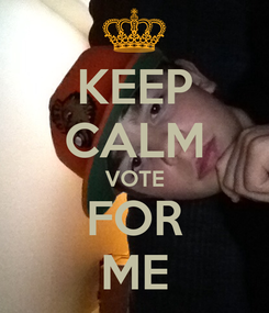 Poster: KEEP CALM VOTE FOR ME