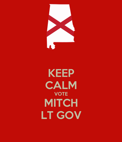 Poster: KEEP CALM VOTE MITCH LT GOV