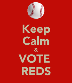Poster: Keep Calm & VOTE  REDS