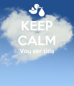 Poster: KEEP CALM Vou ser titia