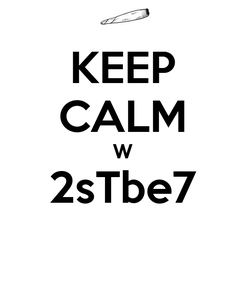 Poster: KEEP CALM W 2sTbe7