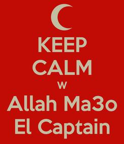 Poster: KEEP CALM W Allah Ma3o El Captain