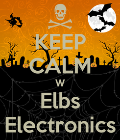 Poster: KEEP CALM W Elbs Electronics