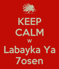Poster: KEEP CALM W Labayka Ya 7osen