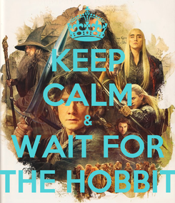 Poster: KEEP CALM & WAIT FOR THE HOBBIT